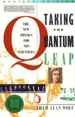 Taking the Quantum Leap : The New Physics for Nonscientists - Fred A. Wolf