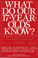 What Do Our 17-Year-Olds Know : A Report on the First National Assessment of History and Literature - Diane Ravitch