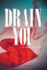 Drain You - M. Beth Bloom