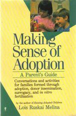 Making Sense of Adoption : A Parent's Guide - Lois Ruskai Melina