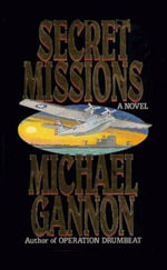 Secret Missions : A Novel - Michael Gannon