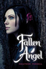 Fallen Angel : Fallen Angel - Heather Terrell