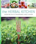 The Herbal Kitchen : Cooking with Fragrance and Flavor - Jerry Traunfeld