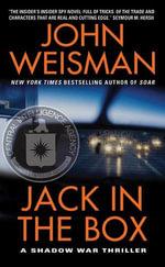 Jack in the Box : A Shadow War Thriller - John Weisman