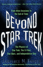 Beyond Star Trek : From Alien Invasions to the End of Time - Lawrence M. Krauss