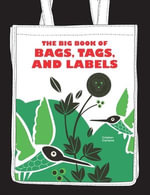 The Big Book of Bags, Tags, and Labels - Cristian Campos