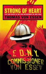 Strong of Heart : Life and Death in the Fire Department of New York - Thomas Von Essen