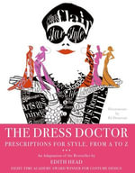 The Dress Doctor : Prescriptions for Style, From A to Z - Edith Head