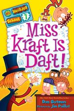 My Weirder School #7 : Miss Kraft Is Daft! - Dan Gutman