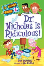 My Weirder School #8 : Dr. Nicholas Is Ridiculous! - Dan Gutman