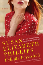 Call Me Irresistible : A Novel - Susan Elizabeth Phillips