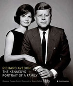 The Kennedys : Portrait of a Family - Richard Avedon