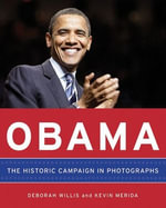 Obama : The Historic Campaign in Photographs - Deborah Willis