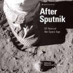 After Sputnik : The First Fifty Years of Space Flight - Martin Collins
