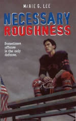 Necessary Roughness - Marie G. Lee