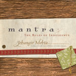 Mantra : The Rules of Indulgence - Jehangir Mehta