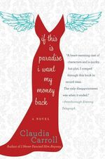 If This Is Paradise, I Want My Money Back : A Novel a Novel - Claudia Carroll