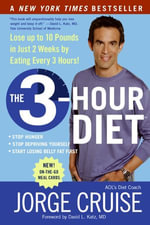 The 3-Hour Diet (TM) : Lose up to 10 Pounds in Just 2 Weeks by Eating Every 3 Hours! - Jorge Cruise