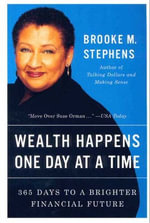 Wealth Happens One Day at a Time : 365 Days to a Brighter Financial Future - Brooke M. Stephens