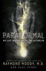 Paranormal : My Life in Pursuit of the Afterlife - Raymond Moody