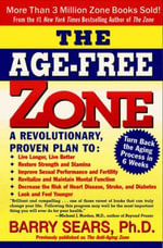 The Age-Free Zone : The Zone - Barry Sears
