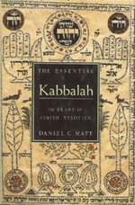 The Essential Kabbalah : The Heart of Jewish Mysticism - Daniel C. Matt
