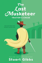 The Last Musketeer #2 : Traitor's Chase - Stuart Gibbs