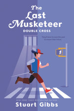 The Last Musketeer #3 : Double Cross - Stuart Gibbs