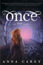 Once : An Eve Novel - Anna Carey