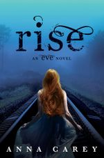 Rise : An Eve Novel - Anna Carey