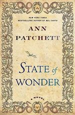State of Wonder : A Novel - Ann Patchett