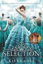 The Selection : Selection Trilogy : Book 1 - Kiera Cass