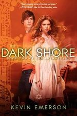 The Dark Shore : Book Two of the Atlanteans - Kevin Emerson