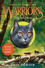 The Sun Trail : Dawn of the Clans #1: The Sun Trail - Erin Hunter
