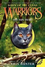 The Sun Trail : Dawn of the Clans #1: The Sun Trail - Erin L Hunter