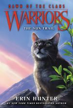 Warriors : Dawn of the Clans #1: The Sun Trail - Erin Hunter