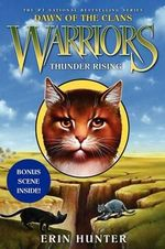 Thunder Rising : Dawn of the Clans #2: Thunder Rising - Erin L Hunter