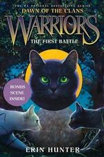 The First Battle : Dawn of the Clans #3: The First Battle - Erin L Hunter