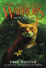 Warriors : Dawn of the Clans #4: The Blazing Star - Erin Hunter