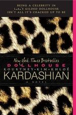 Dollhouse : A Novel - Kourtney Kardashian