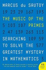 The Music of the Primes : Searching to Solve the Greatest Mystery in Mathematics - Marcus Du Sautoy