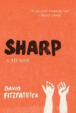 Sharp : A Memoir - David Fitzpatrick