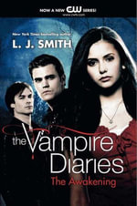 The Vampire Diaries : The Awakening - L. J. Smith
