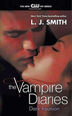 The Vampire Diaries : Dark Reunion - L. J. Smith