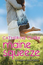 Maine Squeeze : Maine Squeeze and Banana Splitsville - Catherine Clark