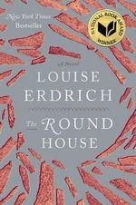 The Round House : National Book Award Finalist  - Louise Erdrich