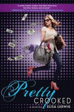 Pretty Crooked : Pretty Crooked Trilogy - Elisa Ludwig