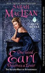 One Good Earl Deserves a Lover : The First Rule of Scoundrels - Sarah MacLean