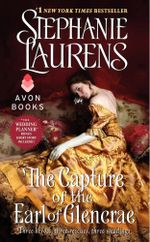 The Capture of the Earl of Glencrae : Cynster Sisters Series : Book 3 - Stephanie Laurens