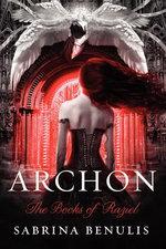 Archon : The Books of Raziel - Sabrina Benulis
